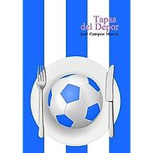 Tapas del Depor: Las Tapas de los Mejores Futbolistas del Deportivo de La Coruña (