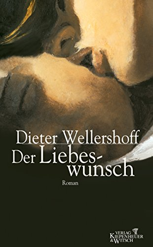 Der Liebeswunsch: Roman
