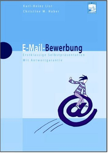 E-Mail-Bewerbung. Erstklassige Selbstpräsentation. Mit Antwortgarantie