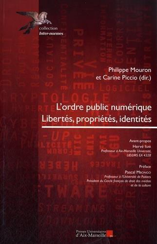 L'ordre public numérique - Libertés, propriétés, identités