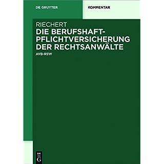 Die Berufshaftpflichtversicherung der Rechtsanwälte: AVB-RSW (De Gruyter Kommentar)