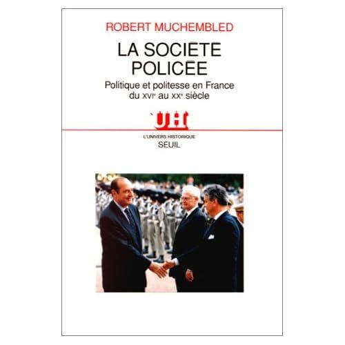 Société policée. Politique et politesse en France du XVIe au XXe siècle