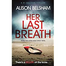 Her Last Breath: A serial killer thriller set in Brighton that will hook you from the start (Sullivan and Mullins) (English Edition)