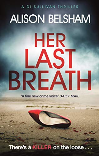 Her Last Breath: The new crime thriller from the international bestseller by [Belsham, Alison]