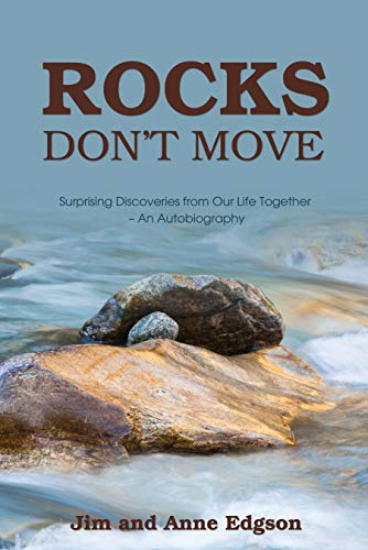 Rocks Don't Move: Surprising Discoveries from Our Life Together - An Autobiography (English Edition)