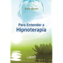 Para entender a hipnoterapia (Portuguese Edition)