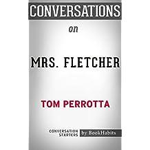 Conversation Starters: Mrs. Fletcher: A Novel by Tom Perrotta