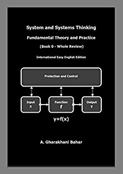 System and Systems Thinking - Fundamental Theory and Practice: (Book 0 - Whole Review) (English Edition) par [Bahar, A. Gharakhani]