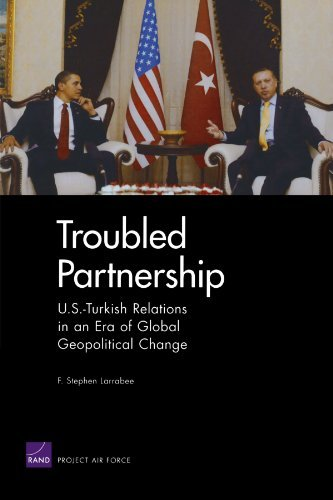 Troubled Partnership: U.S.-Turkish Relations in an Era of Global Geopolitical Change by Stephen F. Larrabee (2009-12-17)