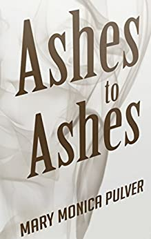 Ashes to Ashes (Peter Brichter series Book 3) (English Edition) de [Pulver, Mary Monica]