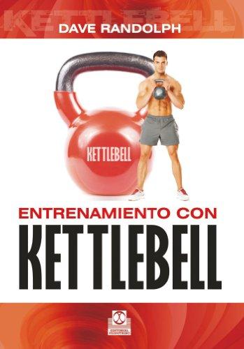 Entrenamiento con kettlebell (Deportes nº 27) por Dave Randolph