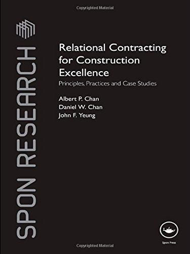 Relational Contracting for Construction Excellence: Principles, Practices and Case Studies (Spon Research) 1st edition by Chan, Albert P, Chan, Daniel W, Yeung, John F (2009) Gebundene Ausgabe