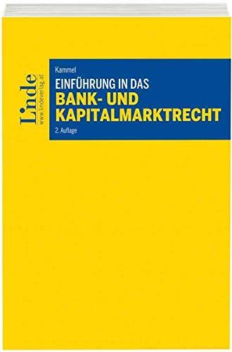 Einführung in das Bank- und Kapitalmarktrecht (Linde Lehrbuch)
