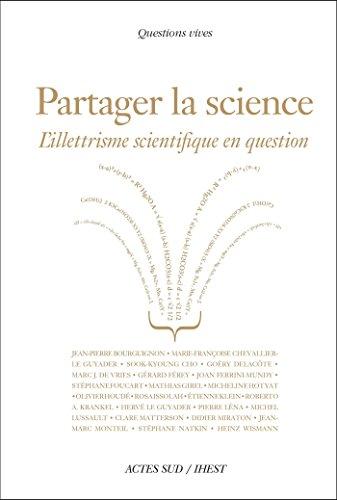 Partager la science: L'illettrisme scientifique en question