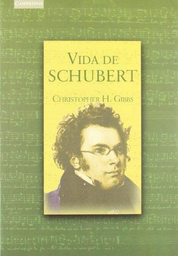 Vida de Schubert (Música) por Christopher H. Gibbs
