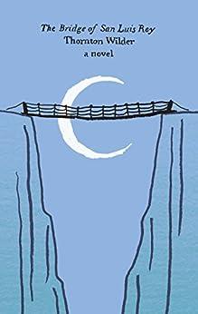 The Bridge of San Luis Rey: A Novel (Perennial Classics)