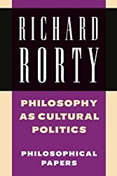 Richard Rorty: Philosophical Papers Set 4 Paperbacks: Philosophy as Cultural Politics: Volume 4 (Philosophical Papers (Cambridge))