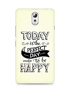 AMEZ today is the perfect day to be happy Back Cover For Lenovo Vibe P1M