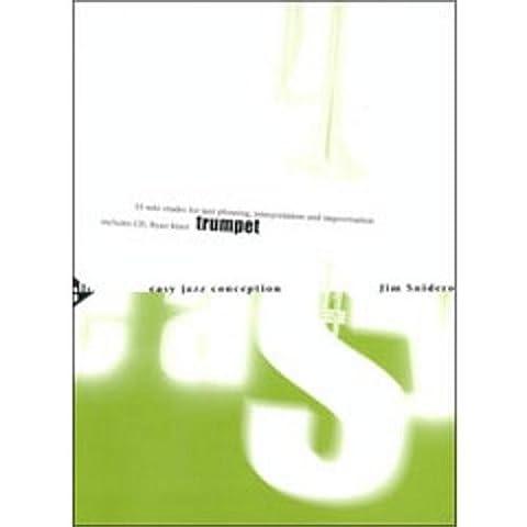 ADVANCE MUSIC SNIDERO JIM - EASY JAZZ CONCEPTION FOR TRUMPET + CD Partition jazz&blue Cuivre et percussion Trompette
