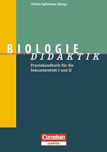 Fachdidaktik: Biologie-Didaktik: Praxishandbuch für die Sekundarstufe I und II. Buch