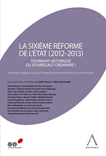 La sixième réforme de l'État (2012-2013): Tournant historique ou soubresaut ordinaire ? (Belgique)