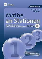 Mathe an Stationen 6: Übungsmaterial zu den Kernthemen der Bildungsstandards, Klasse 6 (Stationentraining Sek. Mathematik)