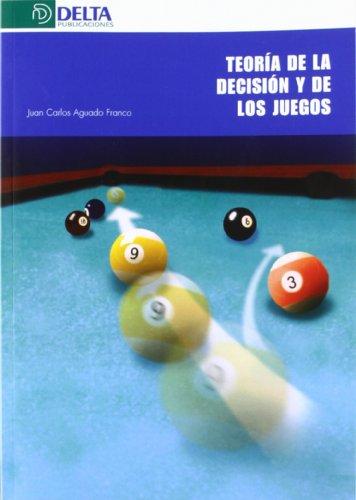 Teoría de la decisión y de los juegos por Juan Carlos Aguado Franco