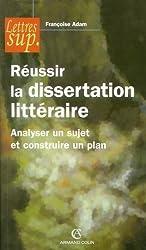 Réussir la dissertation littéraire : Analyser un sujet et construire un plan