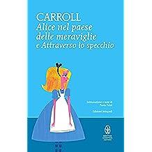 Alice nel paese delle meraviglie e Attraverso lo specchio (eNewton Classici)