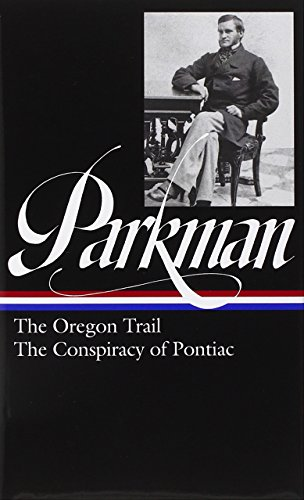 parkman-the-oregon-trail-and-the-conspiracy-of-pontiac