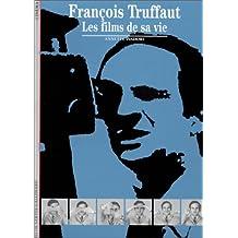François Truffaut : Les films de sa vie