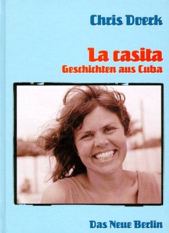 La casita. Geschichten aus Kuba