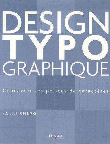 Design typographique: Concevoir ses polices de caractères par Karen Cheng