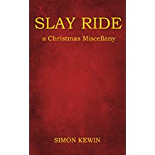 Slay Ride: a Christmas Miscellany