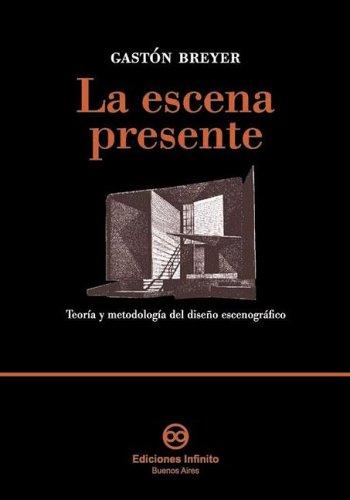 le-escena-presente-the-present-scene-teoria-y-metodologia-del-diseno-escenografico-theory-and-method