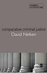 Comparative Criminal Justice: Making Sense Of Difference (Compact Criminology)