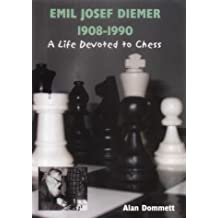 Emil Josef Diemer 1908-1990: A Life Devoted to Chess