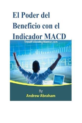 Portada del libro El Poder del Beneficio con el Indicador MACD (Trend Following Mentor)