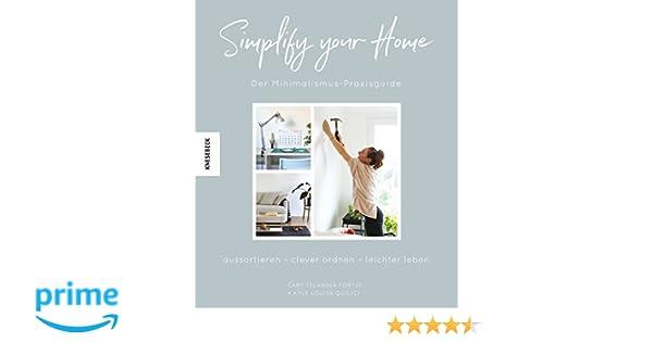 Simplify your home: der minimalismus praxisguide. aussortieren