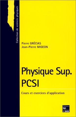 PHYSIQUE SUP PCSI. Cours et exercices d'application