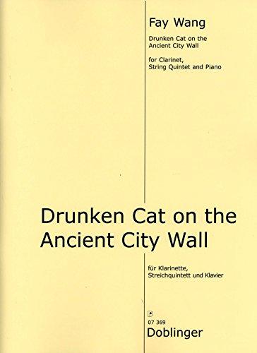 Drunken cat on the ancient city wall - arrangiert für Klarinette - Streicher - Streichquintett - Klavier [Noten / Sheetmusic] Komponist: Wang Fay