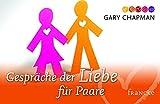 Gespräche der Liebe für Paare - Gary Chapman