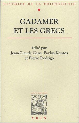 Gadamer Et Les Grecs (Bibliotheque D'histoire De La Philosophie)