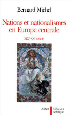 Nations et nationalismes en Europe centrale, XIXe-XXe sicle