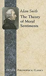 The Theory of Moral Sentiments (Dover Philosophical Classics) by Adam Smith (2006-12-01)