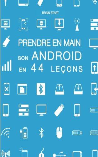 Prendre en main son Android en 44 leçons