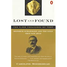 Lost and Found: Heinrich Schliemann and the Gold That Got Away