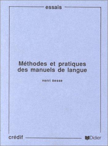 Méthode et pratique des manuels de langue par Henri Besse