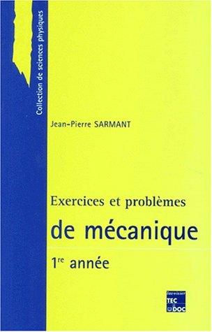 EXERCICES ET PROBLEMES DE MECANIQUE. 1ère année