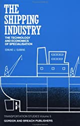 Shipping Industry: The Technology and Economics of Specialisation (Transportation Studiesvv. 5)